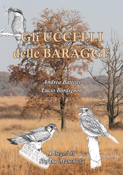 Gli Uccelli delle Baragge, di Andrea Battisti e Lucio Bordignon, con disegnoi di Stefano Mammola.
